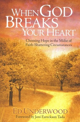 When God Breaks Your Heart  -     By: Ed Underwood