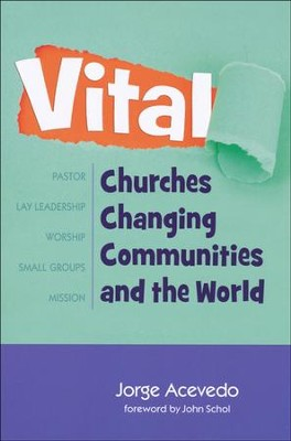 Vital: Churches Changing Communities and the World  -     By: Rev. Jorge Acevedo