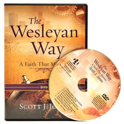 The Wesleyan Way: A Faith That Matters - DVD  -     By: Scott J. Jones