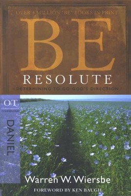 Be Resolute (Daniel)  -     By: Warren W. Wiersbe