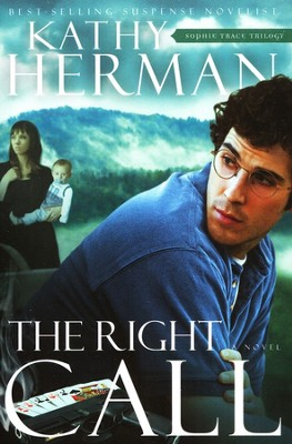 The Right Call, Sophie Trace Trilogy Series #3   -     By: Kathy Herman