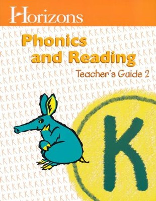 Horizons Phonics & Reading, Grade K, Teacher's Guide 2   -