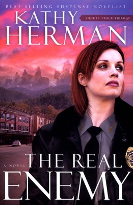 The Real Enemy, Sophie Trace Trilogy Series #1   -     By: Kathy Herman