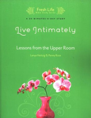 Live Intimately: Lessons from the Upper Room  -     By: Lenya Heitzig, Penny Rose
