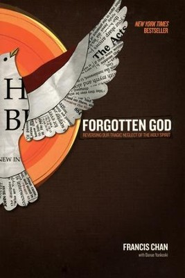 Forgotten God: Reversing Our Tragic Neglect of the Holy Spirit (slightly imperfect)  -     By: Francis Chan