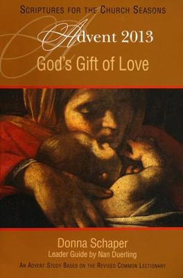 God's Gift of Love: An Advent Study Based on the Revised Common Lectionary  -     By: Nan S. Duerling, Donna E. Schaper