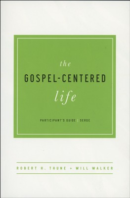 The Gospel-Centered Life, Participant's Guide  -     By: Bob Thune, Will Walker