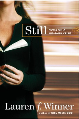 Still: Notes on a Mid-Faith Crisis  -     By: Lauren Winner