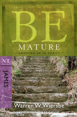 Be Mature (James)   -     By: Warren W. Wiersbe