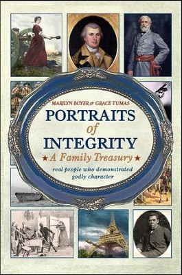 Portraits of Integrity: A Family Treasury   -     By: Marilyn Boyer, Grace Tumas