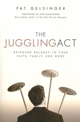 The Juggling Act  -     By: Pat Gelsinger