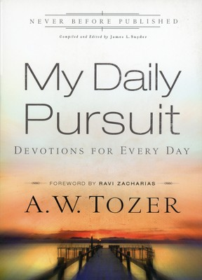 My Daily Pursuit: Devotions for Every Day   -     Edited By: James L. Snyder     By: A.W. Tozer