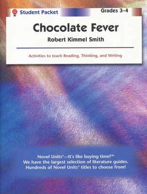 Chocolate Fever, Novel Units Student Packet, Grades 3-4   -     By: Robert Kimmel Smith