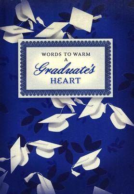 Words to Warm a Graduate's Heart, Blue   -     By: Various Authors