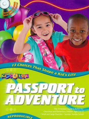 Passport to Adventure: 13 Choices That Shape a Kid's Life  -     By: Gospel Light