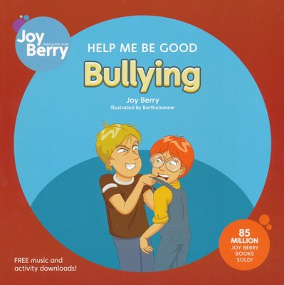Help Me Be Good: Bullying   -     By: Joy Berry