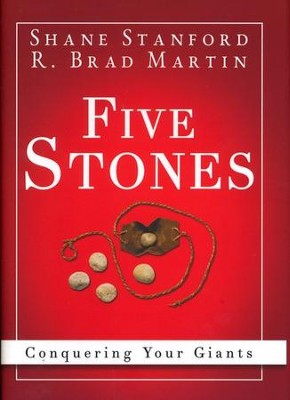 Five Stones: Conquering Your Giants  -     By: Shane Stanford, R. Martin Brad