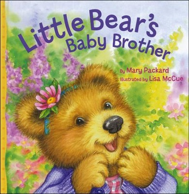 Little Bear's Baby Brother  -     By: Mary Packard     Illustrated By: Lisa McCue