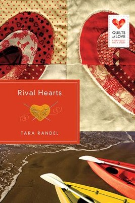 Rival Hearts, Quilts of Love Series #19   -     By: Tara Randel