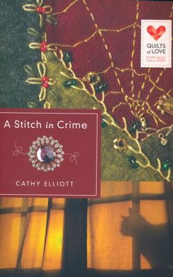 A Stitch in Crime, Quilts of Love Series #25   -     By: Cathy Elliott