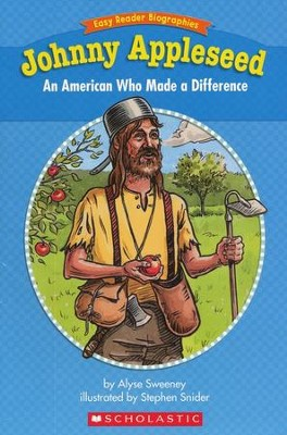Easy Reader Biographies: Johnny Appleseed  -     By: Alyse Sweeney