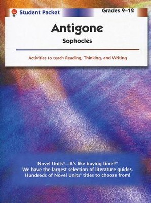 Antigone, Novel Units Student Packet, Grades 9-12   -     By: Sophocles