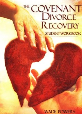 The Covenant Divorce Recovery Student Workbook  -     By: Wade Powers