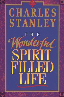 The Wonderful Spirit-Filled Life   -     By: Charles F. Stanley