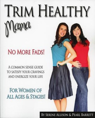 Trim Healthy Mama   -     By: Pearl P. Barrett, Serence C. Allison, Monique Campbell