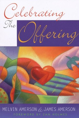 Celebrating the Offering  -     By: Melvin Amerson, James Amerson