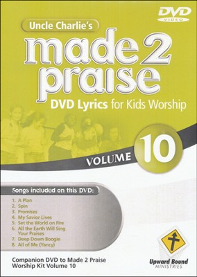 Made 2 Praise, Volume 10   -     By: Uncle Charlie