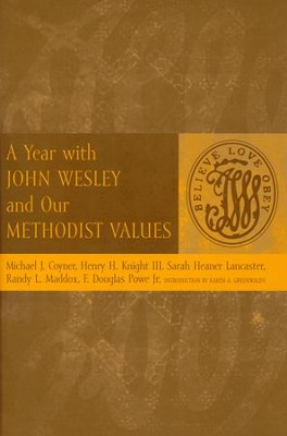 A Year with John Wesley and Our Methodist Values  -     By: Michael J. Coyner, Henry K. Knight III, Sarah Heaner Lancaster