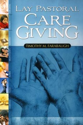Lay Pastoral Care Giving  -     By: Tim Farabaugh