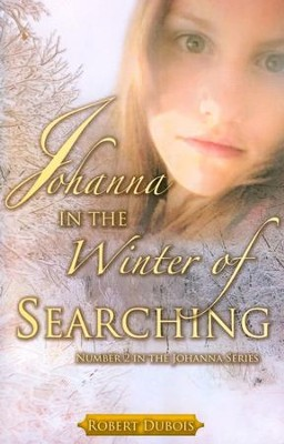 Johanna: In The Winter of Searching  -     By: Robert Dubois