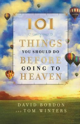 101 Things You Should Do Before Going to Heaven - eBook  -     By: David Bordon