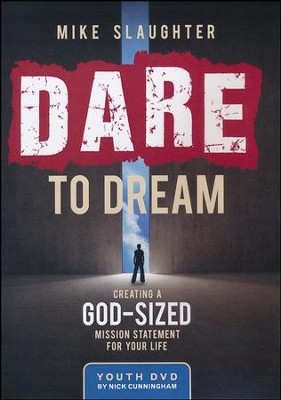 Dare to Dream: Creating a God Sized Mission Statement for Your Life - Youth DVD  -     By: Mike Slaughter