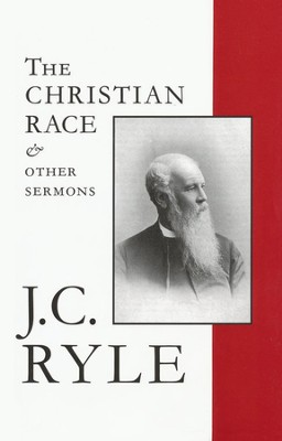 The Christian Race & Other Sermons   -     By: J.C. Ryle