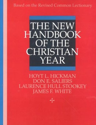 New Handbook of the Christian Year   -     By: Hoyt L. Hickman, Don E. Saliers, James F. White