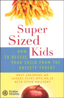 Super-Sized Kids: How to Rescue Your Child from the Obesity Threat (slightly imperfect)  -     By: Walt Larimore M.D., Sherri Flynt M.P.H.
