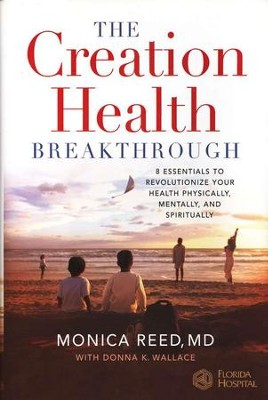 The Creation Health Breakthrough  -     By: Monica Reed, Donna K. Wallace