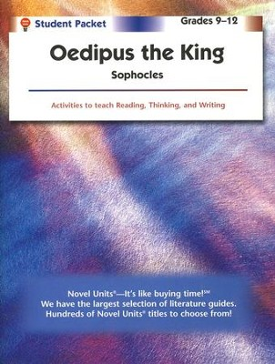 Oedipus the King, Novel Units Student Packet, Grades 9-12   -     By: Sophocles