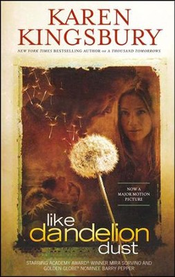 Like Dandelion Dust, Movie Tie-in, Trade Paper  - Slightly Imperfect  -     By: Karen Kingsbury