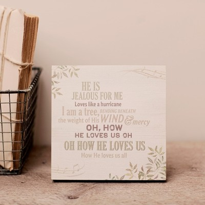 How He Loves Us All, Desktop Plaque  -