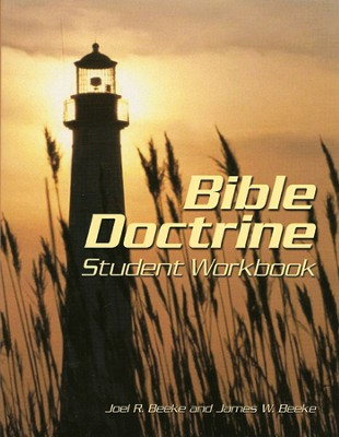 Bible Doctrine Student Workbook  -     By: Joel Beeke, J.W Beeke