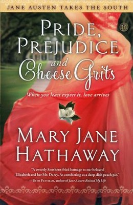 Pride, Prejudice And Cheese Grits, Jane Austen Takes the South   Series #1  -     By: Mary Hathaway