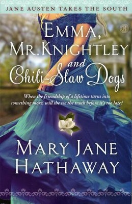 Emma, Mr. Knightley And Chili-Slaw Dogs, Jane Austen Takes  the South Series #2  -     By: Mary Hathaway