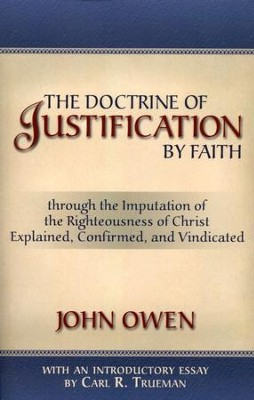 The Doctrine Of Justification By Faith  -     By: John Owen