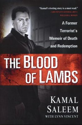 The Blood of Lambs: A Former Terrorist's Memoir of Death and Redemption  -     By: Kamal Saleem