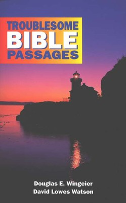 Troublesome Bible Passages, Student Edition   -     By: David Lowes Watson