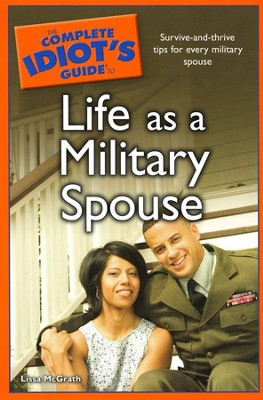 The Complete Idiot's Guide to Life as a Military Spouse  -     By: Lissa McGrath